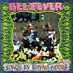 Wayne Moore Believer