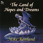 Mike Rowland The Land Of Hopes And Dreams