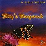 Karunesh Sky's Beyond