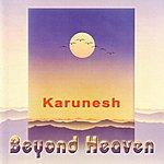 Karunesh Beyond Heaven