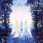 Mike Rowland My Elfin Friends