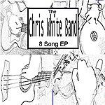 Chris White 8 Song Ep