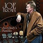 Joe Brown Everybody's Famous