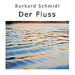 Burkard Schmidl Der Fluss