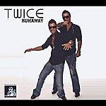 Twice Runaway 2008
