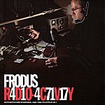 Frodus Radio-Activity