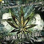 Marc Acardipane Smoke That Shit (3-Track Maxi-Single)(Parental Advisory)