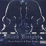 Black Knights Every Night Is A Black Knight