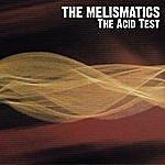 The Melismatics The Acid Test