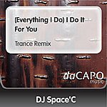 DJ Space'C (Everything I Do) I Do It For You (Trance Remix)