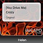 Helen (You Drive Me) Crazy (Original)
