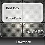 Lawrence Bad Day (Dance Remix)