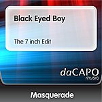 Masquerade Black Eyed Boy (The 7-inch Edit)