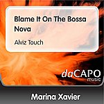 Marina Xavier Blame It On The Bossa Nova (Alviz Touch)