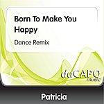 Patricia Born To Make You Happy (Dance Remix)