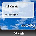 DJ Hush Call On Me (As the original)