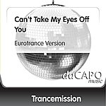 Trancemission Can't Take My Eyes Off You (Eurotrance Version)
