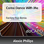 Alexia Phillips Come Dance With Me (Factory Pop Remix)