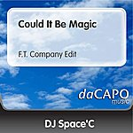 DJ Space'C Could It Be Magic (F.T. Company Edit)