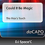 DJ Space'C Could It Be Magic (The Max's Touch)