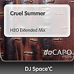 DJ Space'C Cruel Summer (H2O Extended Mix) (Feat. Anne)