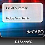 DJ Space'C Cruel Summer (Factory Team Remix) (Feat. Anne)