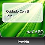 Patricia Cuidado Con El Toro