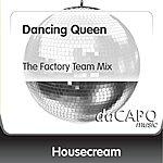Housecream Dancing Queen (The Factory Team Mix)