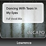 Lawrence Dancing With Tears In My Eyes (Full Vocal Mix)