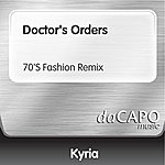 Kyria Doctor's Orders (70'S Fashion Remix)