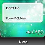 Nicos Don't Go (Power-R Club Mix)