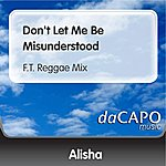 Alisha Don't Let Me Be Misunderstood (F.T. Reggae Mix)