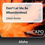 Alisha Don't Let Me Be Misunderstood (Union Remix)