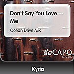 Kyria Don't Say You Love Me (Ocean Drive Mix)