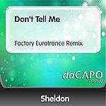 Sheldon Don't Tell Me (Factory Eurotrance Remix)