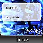 DJ Hush Ecuador (Original Mix)