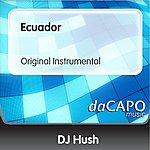 DJ Hush Ecuador (Original Instrumental)