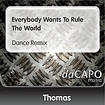 Thomas Everybody Wants To Rule The World (Dance Remix)