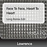 Lawrence Face To Face, Heart To Heart (Long Remix Edit)