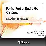 T-Zone Funky Radio (Radio Ga Ga 2007) (F.T. Alternative Mix)