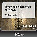T-Zone Funky Radio (Radio Ga Ga 2007) (F.T. Buzz Mix)