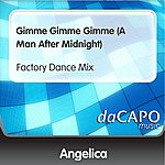 Angelica Gimme Gimme Gimme (A Man After Midnight) (Factory Dance Mix)