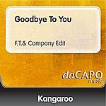 Kangaroo Goodbye To You (F.T.& Company Edit)