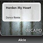 Alicia Harden My Heart (Dance Remix)
