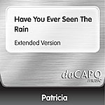 Patricia Have You Ever Seen The Rain (Extended Version)