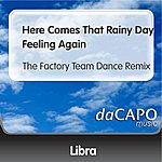 Libra Here Comes That Rainy Day Feeling Again (The Factory Team Dance Remix)
