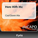 Kyria Here With Me (Cool Down Mix)
