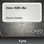 Kyria Here With Me (Dance Version)
