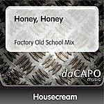 Housecream Honey, Honey (Factory Old School Mix)