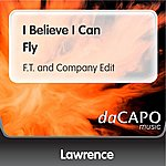 Lawrence I Believe I Can Fly (F.T. and Company Edit)